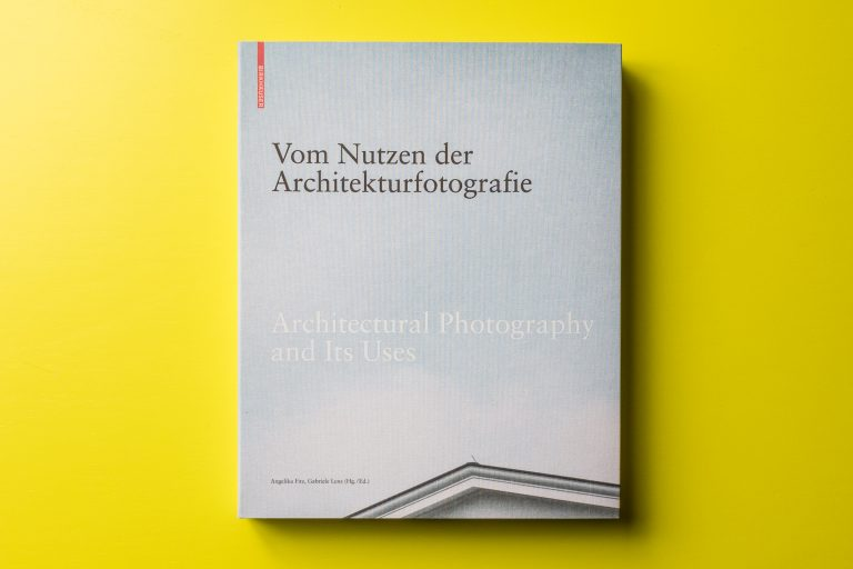 Vom Nutzen der Architekturfotografie/On the Uses of Architectural Photography
