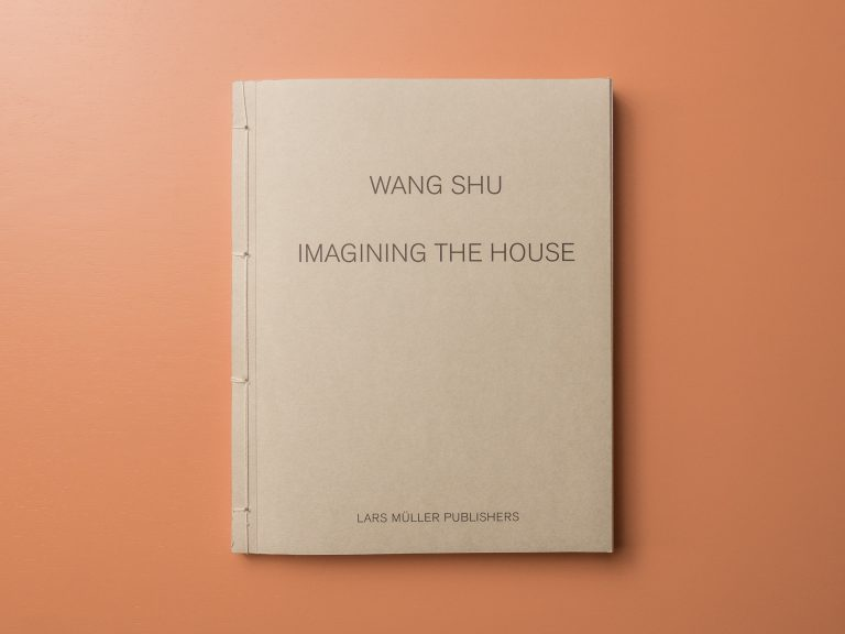 Wang Shu —  Imagining the House