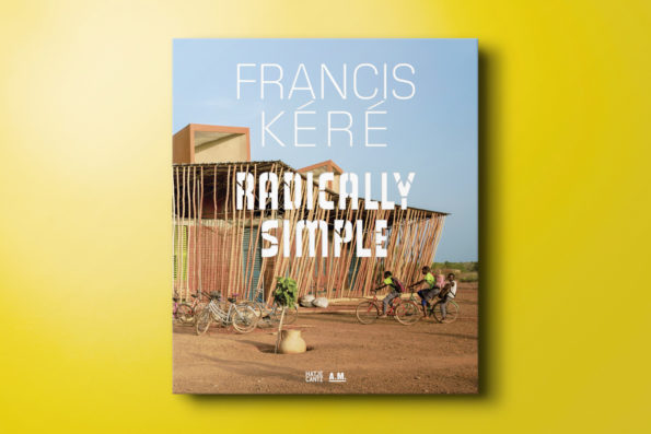 Francis Kéré — Radically Simple