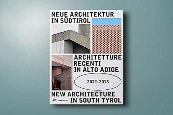 Neue Architektur in Südtirol 2012–2018