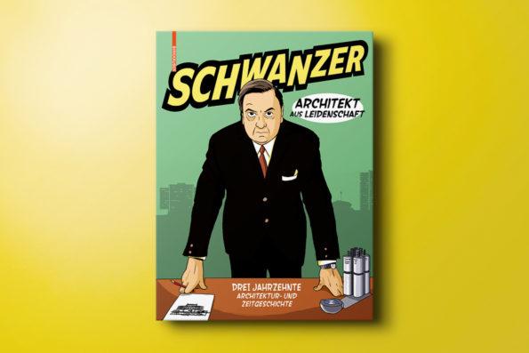 Schwanzer — Architekt aus Leidenschaft