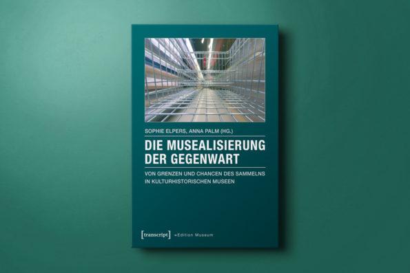 Die Musealisierung der Gegenwart